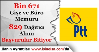 PTT Bin 671 Büro Gişe Memuru ve 829 Dağıtıcı Alımı Başvuruları Bitiyor!