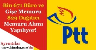 PTT Bin 671 Gişe ve Büro Memuru ile 829 Dağıtıcı Personeli Alımı Yapacak! İlan Yayımlandı