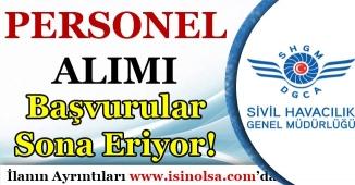 Sivil Havacılık Genel Müdürlüğü Personel Alım Başvuruları Sona Eriyor!