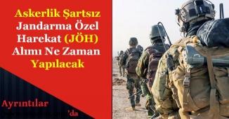 Askerlik Şartsız Jandarma Özel Harekat (JÖH) Alımı Ne Zaman Yapılacak!