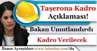 Çalışma Bakanı Taşeron Kadro Yasası İçin İşçileri Umutlandıran Açıklama Yaptı!