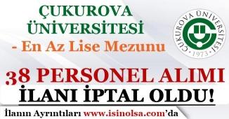 Çukurova Üniversitesi 38 Sözleşmeli Personel Alım İlanı İptal Oldu!