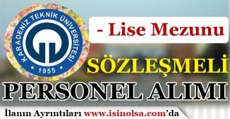 Karadeniz Teknik Üniversitesi Lise mezunu Personel Alım İlanı Yayımladı!