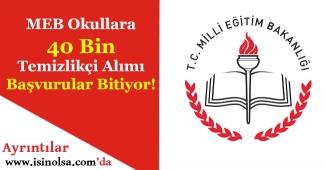 Milli Eğitim Bakanlığı 40 Bin Temizlik Görevlisi Alımı Başvuruları Sona Eriyor!