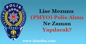 PMYO Lise Mezunu Polis Alımları Ne Zaman Yapılacak!