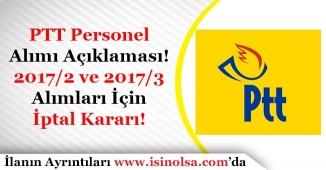 PTT Personel Alımı Açıklaması Yaptı! 2017/2 ve 2017/3 Alımlarına İptal Kararı