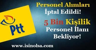 PTT Personel Alımı İptal Edildi! 5 Bin Yeni Personel Alımı Bekleniyor!