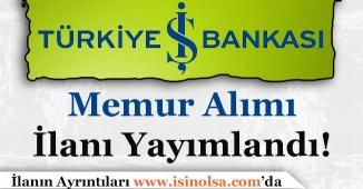Türkiye İş Bankası Memur Personel Alımı İlanı Yayımlandı!