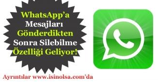 WhatsApp'a Mesajı Gönderdikten Sonra Silebilme Özelliği Geliyor!