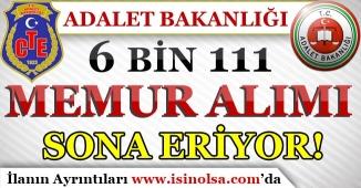 Adalet Bakanlığı 6 Bin 111 memur Personel Alımı Başvuruları Sona Eriyor!