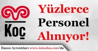 Koç Holding Türkiye Geneli Yüzlerce Personel Alımı Yapıyor!