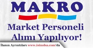 Makro Market Çok Sayıda Personel Alımı Yapıyor!