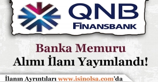 QNB Finansbank Memur Personel Alımı İlanı Yayımlandı!