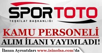Spor Toto Teşkilatı Başkanlığı Kamu Personeli Alım İlanı Yayımladı
