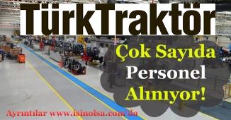 Türk Traktör Çok Sayıda Personel Alımı Yapıyor!