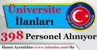 Üniversiteler 398 Personel Alımı Yapıyor! Alım Yapan Üniversiteler