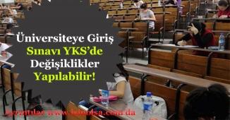 Üniversiteye Giriş Sınavı YKS'de Düzenlemelerin Yapılması Bekleniyor!
