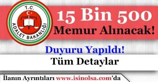 Adalet Bakanlığının 15 Bin 500 Memur Alımı Yapacağı Duyurusu Yapıldı!