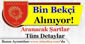 Ankara Valiliği Bin Bekçi Alımı Yapıyor! Aranacak Şartlar Nedir?