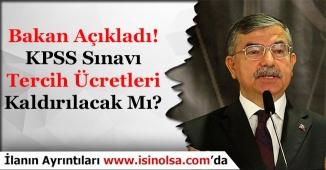 Bakan Açıkladı ÖSYM KPSS ile Atama Tercih Ücretleri Kaldırılacak Mı?