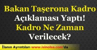 Çalışma Bakanı Taşerona Kadro Duyurusu Yaptı!