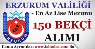 Erzurum Valiliği 150 Bekçi Alım İlanı yayımladı!