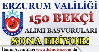 Erzurum Valiliği 150 Çarşı ve Mahalle Bekçisi Alımı Başvuruları Sona Eriyor!