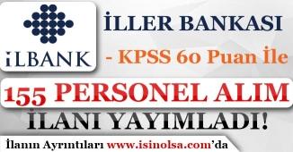 İller Bankası KPSS 60 Puan İle 155 Personel Alım İlanı Yayımladı!