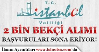 İstanbul Valiliği 2 Bin Bekçi Alımı Başvuruları Sona Eriyor! KPSS Şartı Yok!