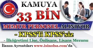 Kamuya 33 Bin Memur Personel Alımı Yapılıyor! KPSS'li KPSS'siz