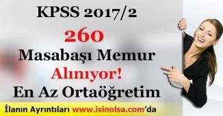 KPSS 2017/2 ile En Az Ortaöğretim Mezunu 260 Masabaşı Memur Alınıyor!