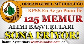 Orman Genel Müdürlüğü KPSS 50 Puan İle 125 Memur Alımı Başvuruları Sona Eriyor!