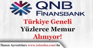 QNB Finansbank Çok Sayıda Banka Memuru Alımı Yapıyor!