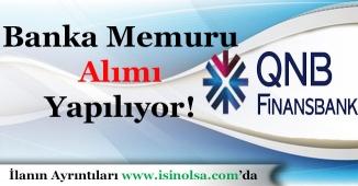 QNB Finansbank Çok Sayıda Memur Alımı Yapıyor!