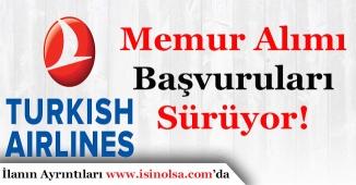 Türk Hava Yolları (THY) Çok Sayıda Memur Alımı Yapıyor!