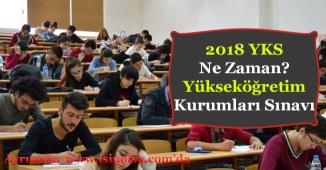 2018 YKS Ne Zaman? Yükseköğretim Kurumları Sınavı Tarihi