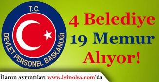 4 Belediye Başkanlığı En Az İlköğretim Mezunu 19 Memur Alınıyor!