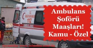 Ambulans Şoförü Maaşı Ne Kadar Oldu? (Kamu ve Özel Sektör)