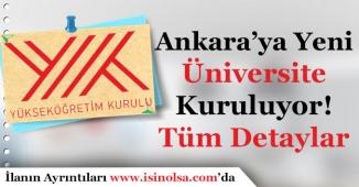 Ankara'ya Yeni Üniversite Kurulacak! Üniversite ve Bölüm Detayları Nedir?