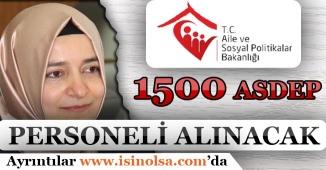 Bakan Açıkladı! 1500 ASDEP Personeli Alınacak