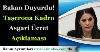 Bakan Taşerona Kadro ve Asgari Ücret Açıklaması Yaptı!