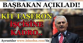 Başbakan'dan KİT'lerdeki Taşeronlar İçin Açıklama Geldi!