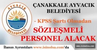 Çanakkale Ayvacık Belediyesi Sözleşmeli Personel Alım İlanı Yayımladı!