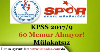 Gençlik ve Spor Bakanlığı KPSS 2017/9 ile 60 Memur Alacak! Mülakatsız