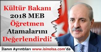 Kültür ve Turizm Bakanı 2018 Öğretmen Ataması Hakkında Açıklama Yaptı!