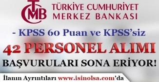 Merkez Bankası 42 Personel Alımı Başvuruları Sona Eriyor!