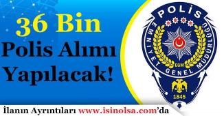 Polis Akademisi Başkanı Duyurdu! 36 Bin Polis Alınacak Tüm Detaylar