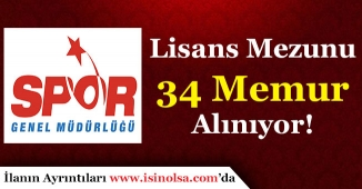 Spor Genel Müdürlüğü 34 Lisans Mezunu Memur Alıyor!