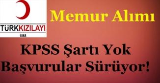 Türk Kızılayı KPSS Şartı Olmadan Memur Alımı Yapıyor!