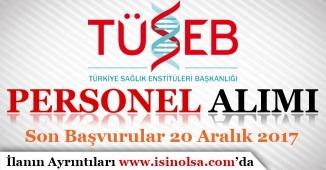 Türkiye Sağlık Enstitüleri Başkanlığı Personel Alım İlanı Yayımlandı!